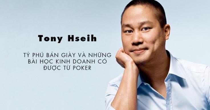 Tony Hseih - Tỷ phú bán giày